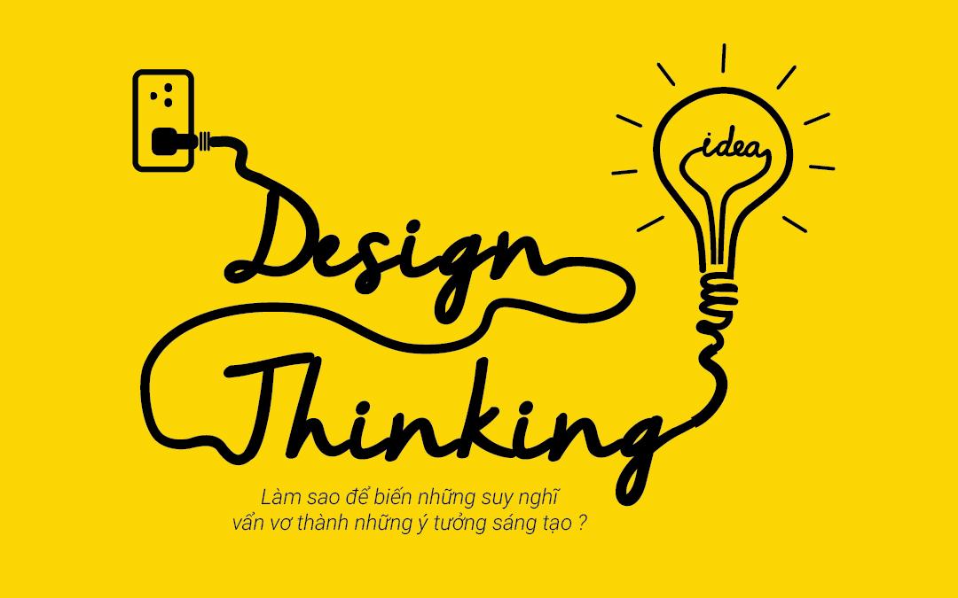 Khóa học Design Thinking – Tư Duy Thiết Kế – Khai giảng tháng 11/2016